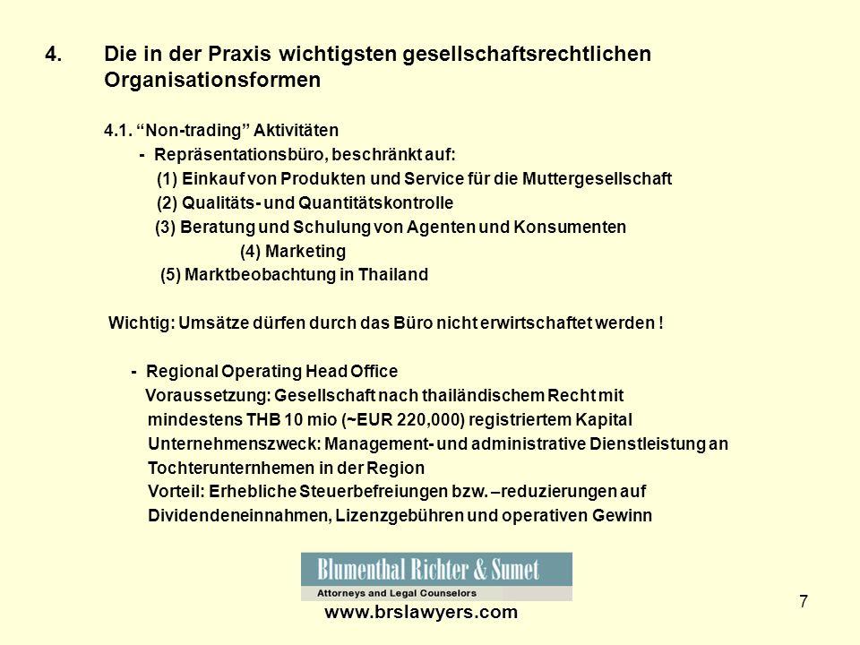 7 4. Die in der Praxis wichtigsten gesellschaftsrechtlichen Organisationsformen 4.1. Non-trading Aktivitäten - Repräsentationsbüro, beschränkt auf: (1