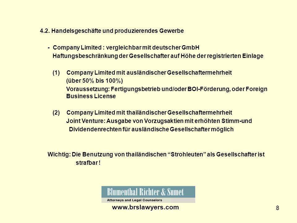 8 4.2. Handelsgeschäfte und produzierendes Gewerbe - Company Limited : vergleichbar mit deutscher GmbH Haftungsbeschränkung der Gesellschafter auf Höh