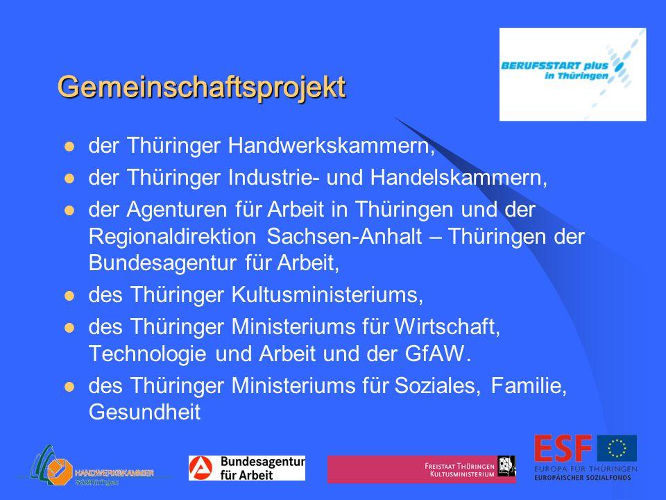 Gemeinschaftsprojekt der Thüringer Handwerkskammern, der Thüringer Industrie- und Handelskammern, der Agenturen für Arbeit in Thüringen und der Region