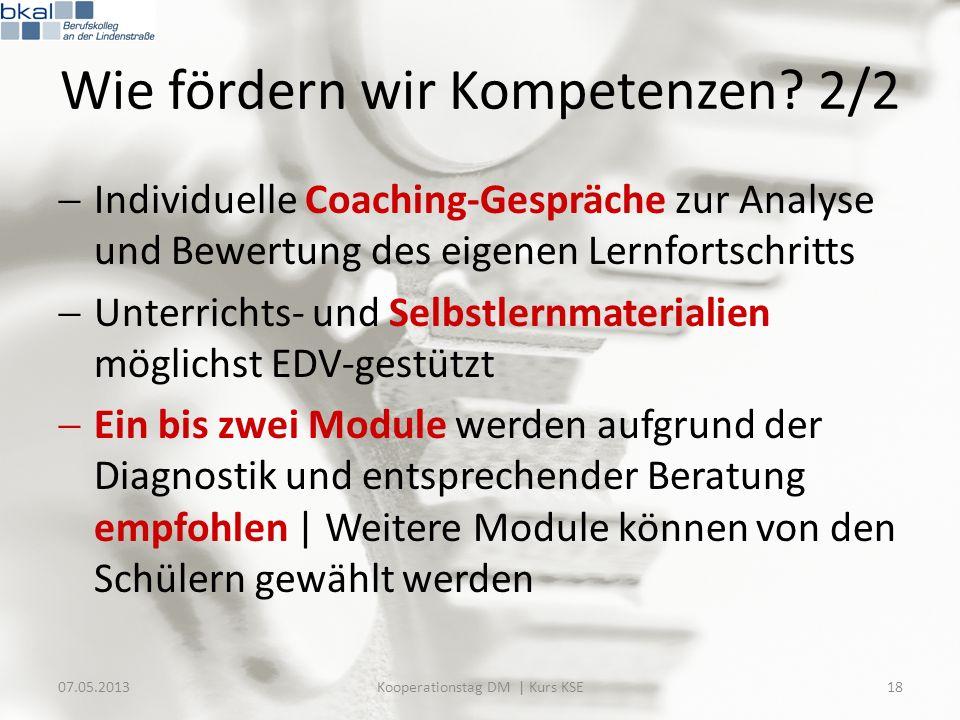 Wie fördern wir Kompetenzen? 2/2 Individuelle Coaching-Gespräche zur Analyse und Bewertung des eigenen Lernfortschritts Unterrichts- und Selbstlernmat