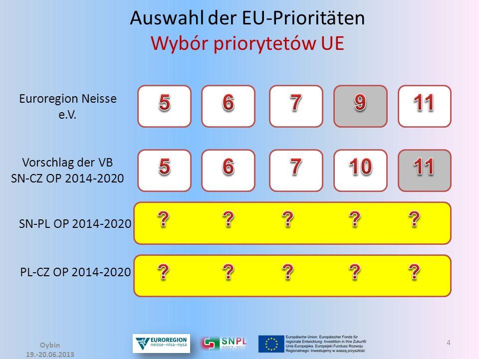 4 Auswahl der EU-Prioritäten Wybór priorytetów UE Vorschlag der VB SN-CZ OP 2014-2020 Euroregion Neisse e.V. SN-PL OP 2014-2020 PL-CZ OP 2014-2020 Oyb