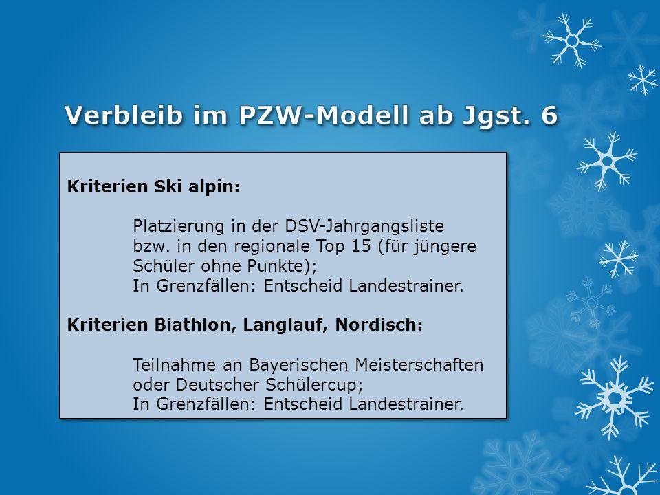 Kriterien Ski alpin: Platzierung in der DSV-Jahrgangsliste bzw. in den regionale Top 15 (für jüngere Schüler ohne Punkte); In Grenzfällen: Entscheid L
