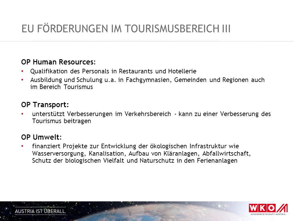 EU FÖRDERUNGEN IM TOURISMUSBEREICH III OP Human Resources: Qualifikation des Personals in Restaurants und Hotellerie Ausbildung und Schulung u.a. in F