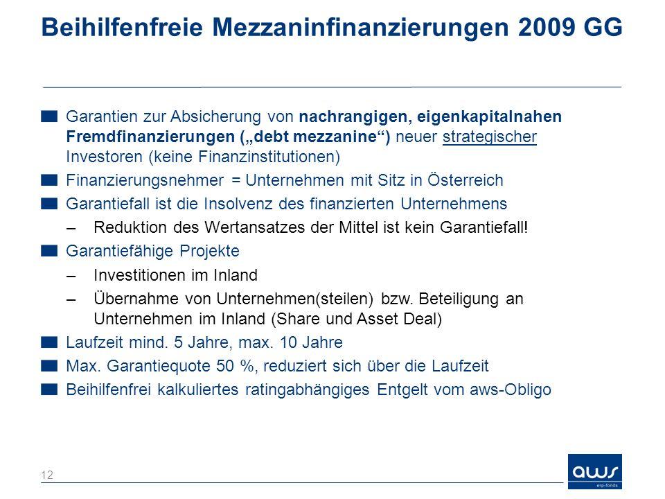 Beihilfenfreie Mezzaninfinanzierungen 2009 GG Garantien zur Absicherung von nachrangigen, eigenkapitalnahen Fremdfinanzierungen (debt mezzanine) neuer