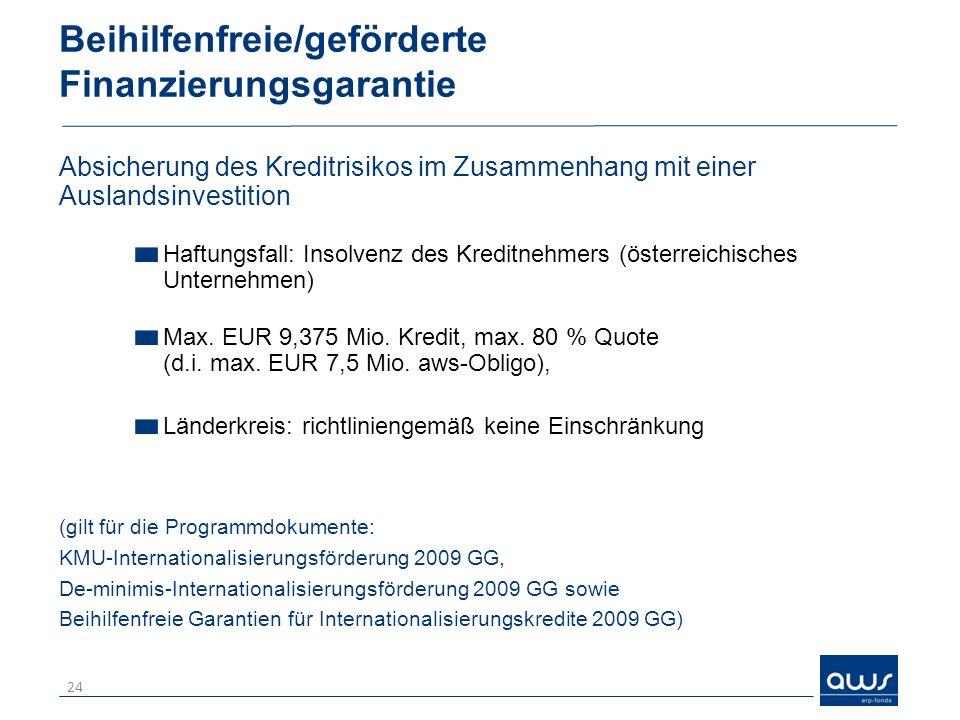 Beihilfenfreie/geförderte Finanzierungsgarantie Absicherung des Kreditrisikos im Zusammenhang mit einer Auslandsinvestition Haftungsfall: Insolvenz de