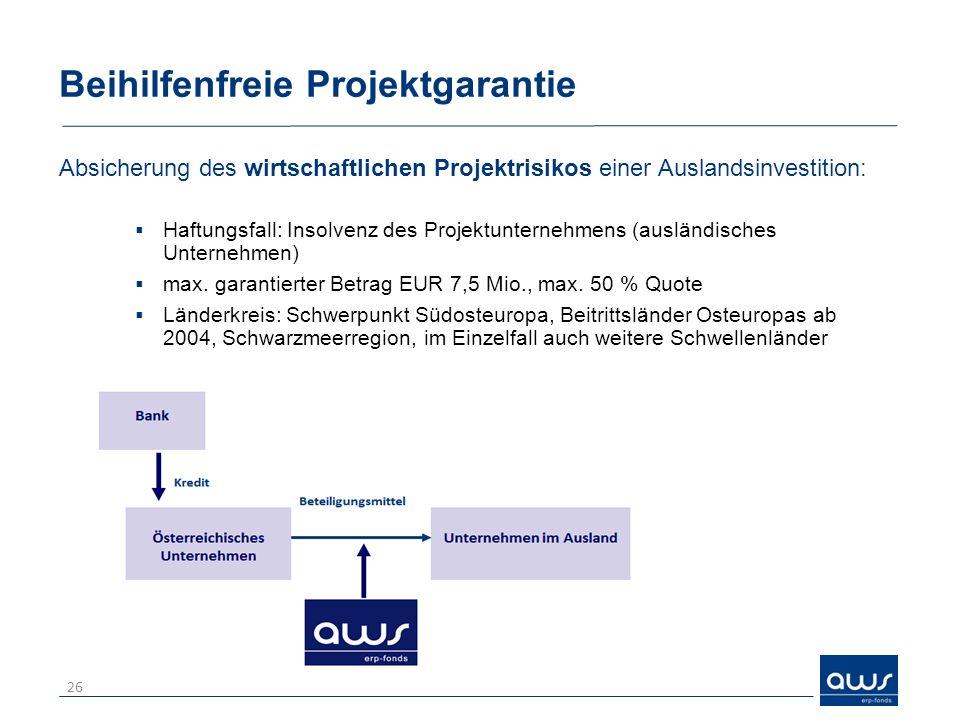 Beihilfenfreie Projektgarantie Absicherung des wirtschaftlichen Projektrisikos einer Auslandsinvestition: Haftungsfall: Insolvenz des Projektunternehm