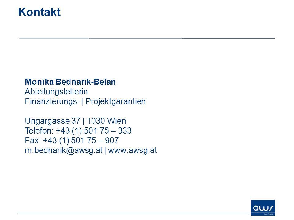 Kontakt Monika Bednarik-Belan Abteilungsleiterin Finanzierungs- | Projektgarantien Ungargasse 37 | 1030 Wien Telefon: +43 (1) 501 75 – 333 Fax: +43 (1