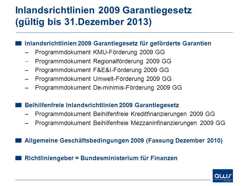 Inlandsrichtlinien 2009 Garantiegesetz (gültig bis 31.Dezember 2013) Inlandsrichtlinien 2009 Garantiegesetz für geförderte Garantien –Programmdokument