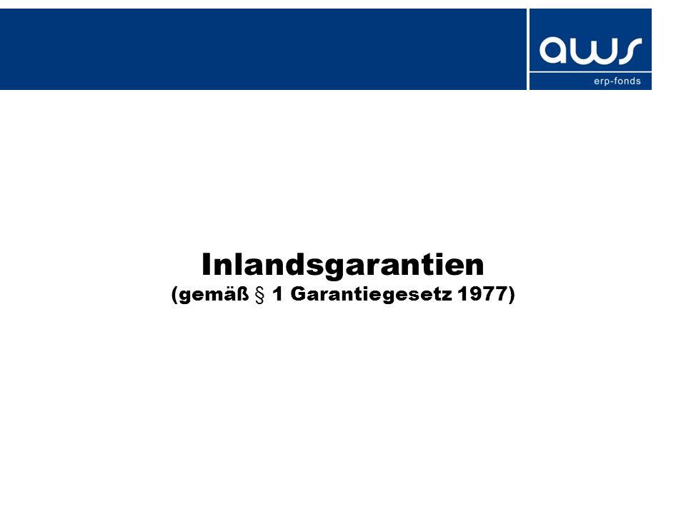 Inlandsgarantien (gemäß § 1 Garantiegesetz 1977)