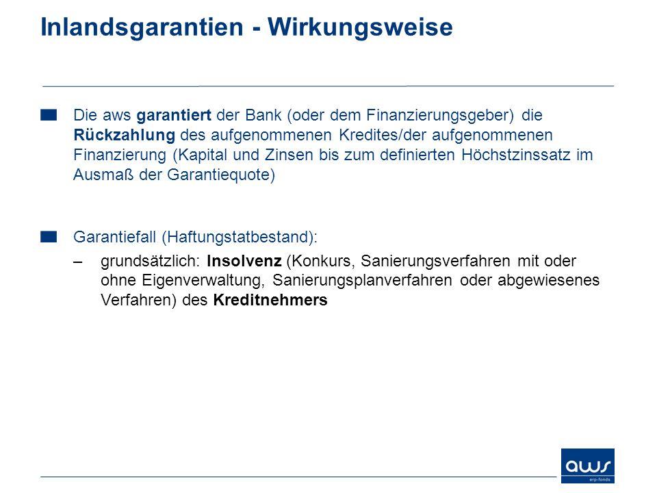 Inlandsgarantien - Wirkungsweise Die aws garantiert der Bank (oder dem Finanzierungsgeber) die Rückzahlung des aufgenommenen Kredites/der aufgenommene