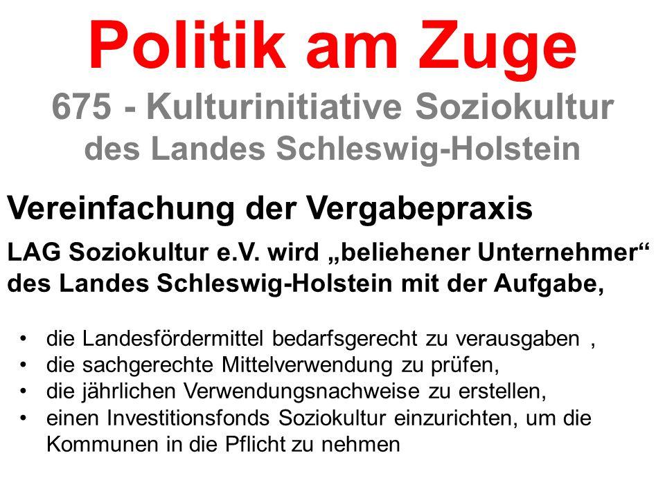 Vereinfachung der Vergabepraxis LAG Soziokultur e.V. wird beliehener Unternehmer des Landes Schleswig-Holstein mit der Aufgabe, die Landesfördermittel