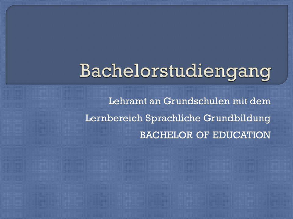 Lehramt an Grundschulen mit dem Lernbereich Sprachliche Grundbildung BACHELOR OF EDUCATION