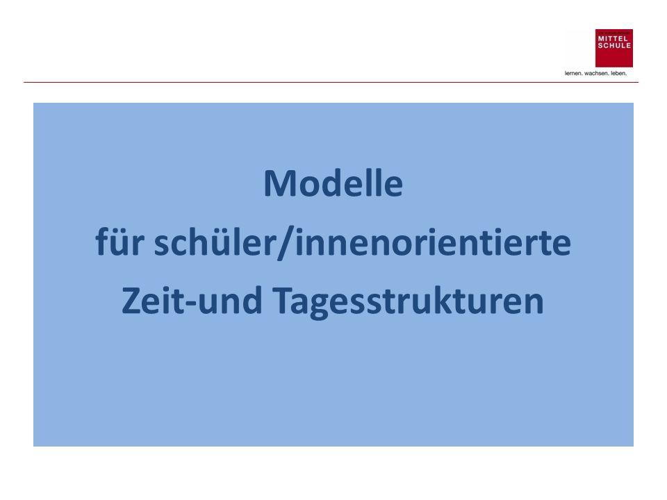 Modelle für schüler/innenorientierte Zeit-und Tagesstrukturen