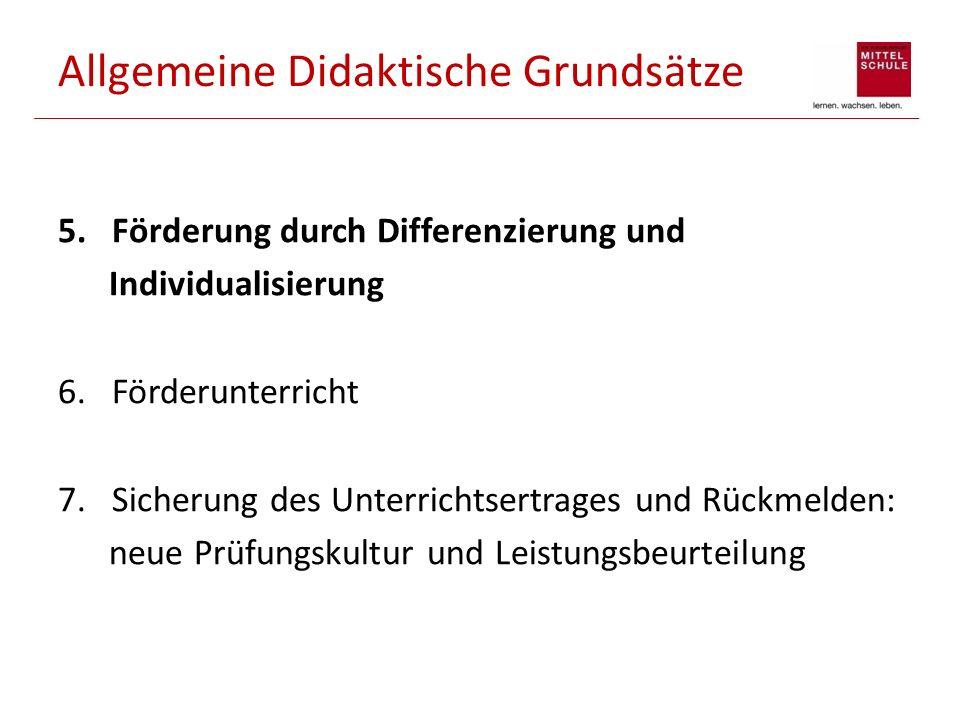 Allgemeine Didaktische Grundsätze 5. Förderung durch Differenzierung und Individualisierung 6. Förderunterricht 7. Sicherung des Unterrichtsertrages u