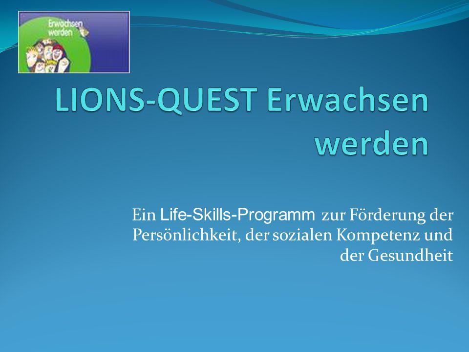 Ein Life-Skills-Programm zur Förderung der Persönlichkeit, der sozialen Kompetenz und der Gesundheit