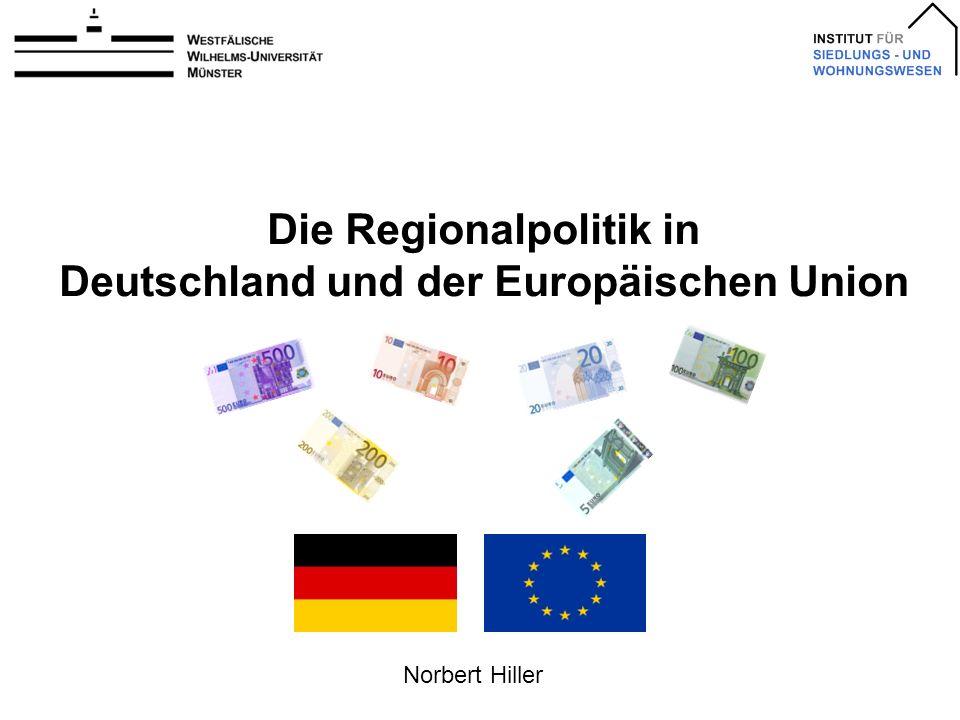 Die Regionalpolitik in Deutschland und der Europäischen Union Norbert Hiller