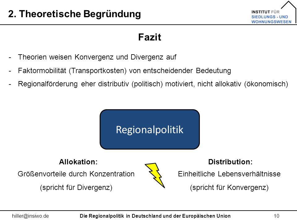 2. Theoretische Begründung 10 hiller@insiwo.de Fazit -Theorien weisen Konvergenz und Divergenz auf -Faktormobilität (Transportkosten) von entscheidend