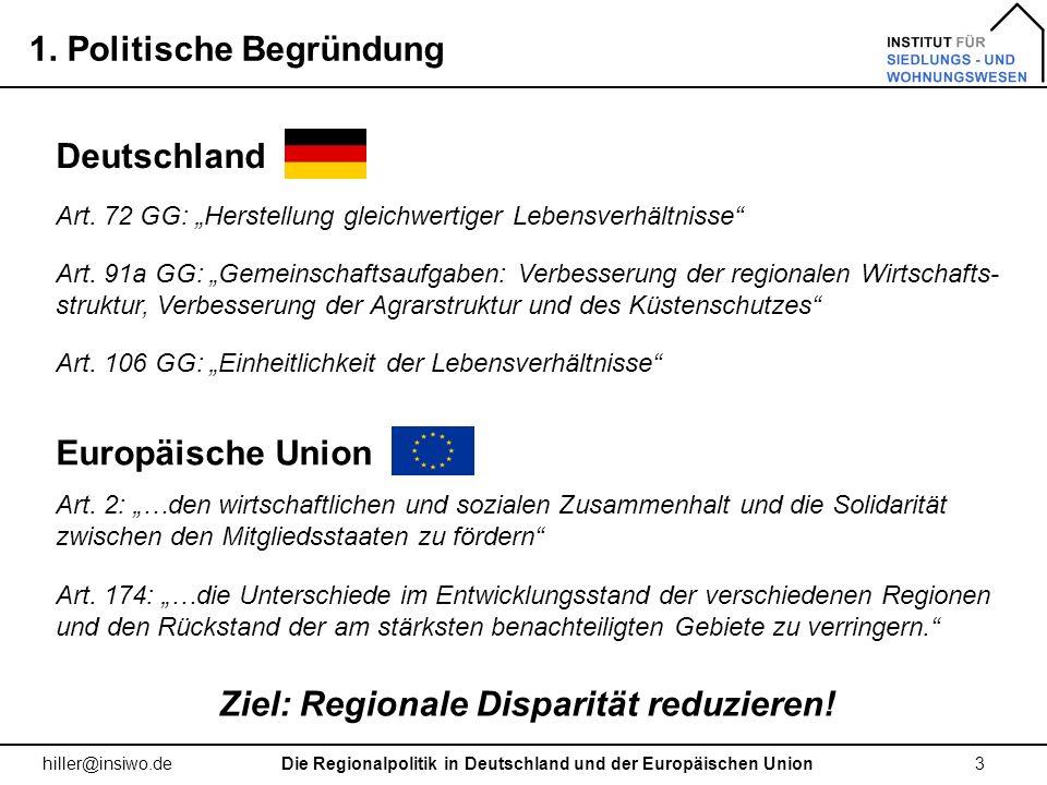 1. Politische Begründung 3 hiller@insiwo.de Europäische Union Art. 2: …den wirtschaftlichen und sozialen Zusammenhalt und die Solidarität zwischen den