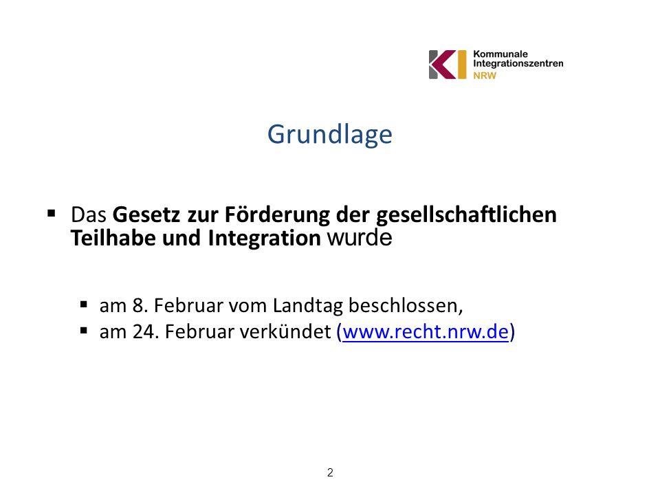 2 Grundlage Das Gesetz zur Förderung der gesellschaftlichen Teilhabe und Integration wurde am 8. Februar vom Landtag beschlossen, am 24. Februar verkü