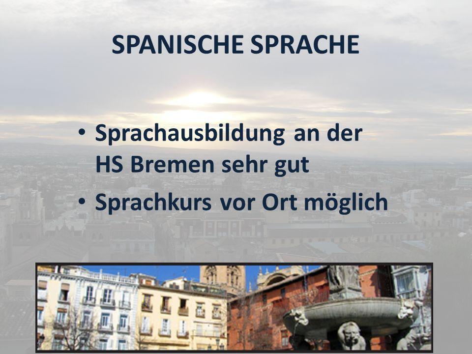 SPANISCHE SPRACHE Sprachausbildung an der HS Bremen sehr gut Sprachkurs vor Ort möglich