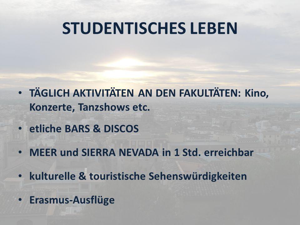 STUDENTISCHES LEBEN TÄGLICH AKTIVITÄTEN AN DEN FAKULTÄTEN: Kino, Konzerte, Tanzshows etc.