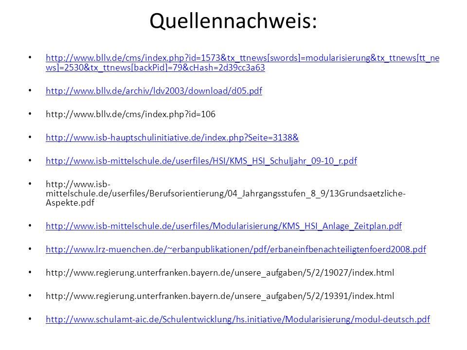 Quellennachweis: http://www.bllv.de/cms/index.php?id=1573&tx_ttnews[swords]=modularisierung&tx_ttnews[tt_ne ws]=2530&tx_ttnews[backPid]=79&cHash=2d39c