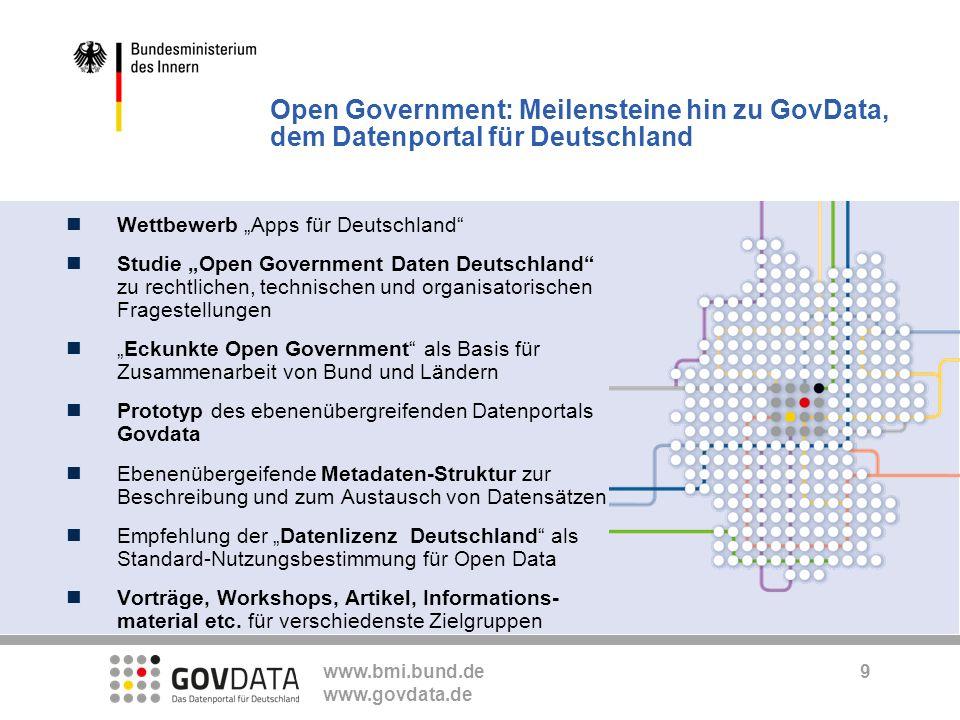 www.bmi.bund.de www.govdata.de Wettbewerb Apps für Deutschland Studie Open Government Daten Deutschland zu rechtlichen, technischen und organisatorisc