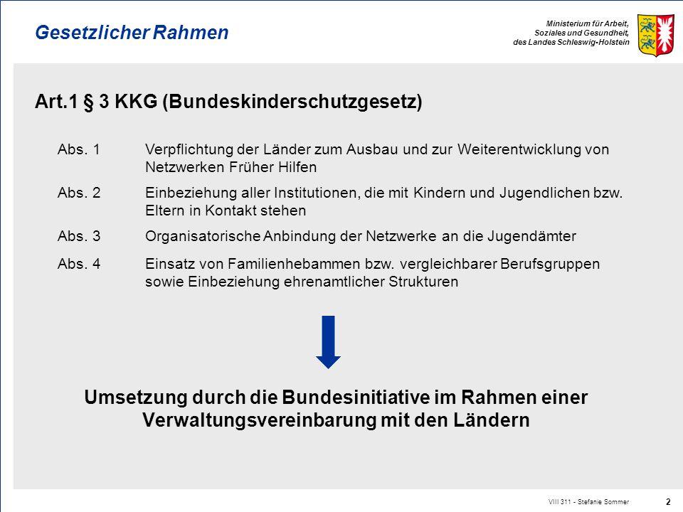 Ministerium für Arbeit, Soziales und Gesundheit, des Landes Schleswig-Holstein VIII 311 - Stefanie Sommer 2 Gesetzlicher Rahmen Art.1 § 3 KKG (Bundesk