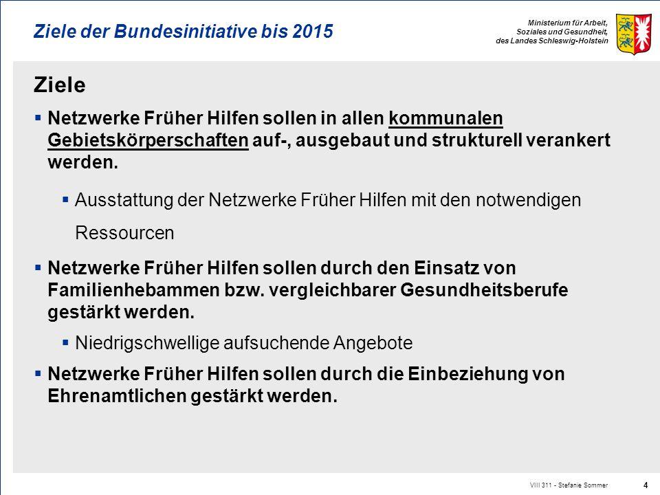 Ministerium für Arbeit, Soziales und Gesundheit, des Landes Schleswig-Holstein Ziele Netzwerke Früher Hilfen sollen in allen kommunalen Gebietskörpers