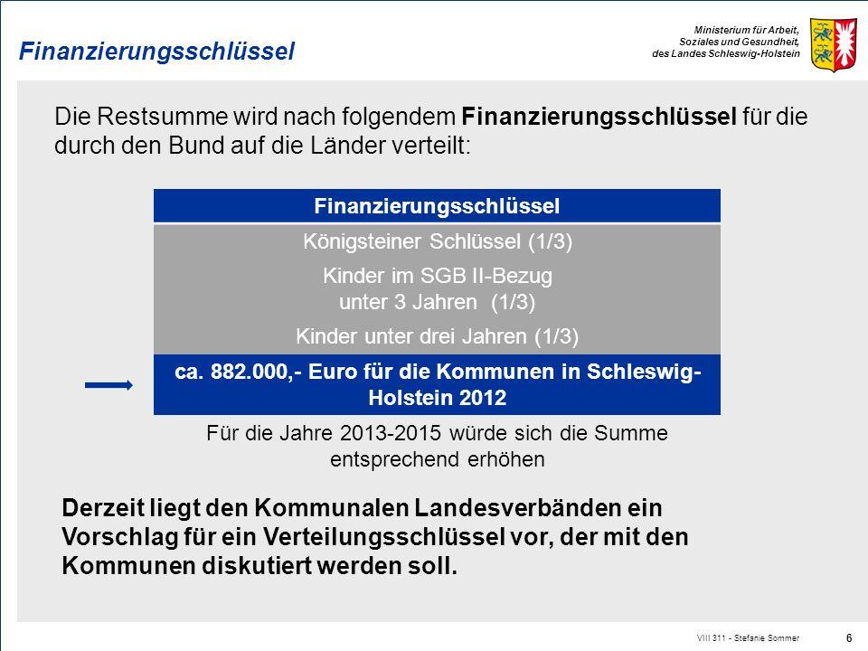 Ministerium für Arbeit, Soziales und Gesundheit, des Landes Schleswig-Holstein Finanzierungsschlüssel Die Restsumme wird nach folgendem Finanzierungss