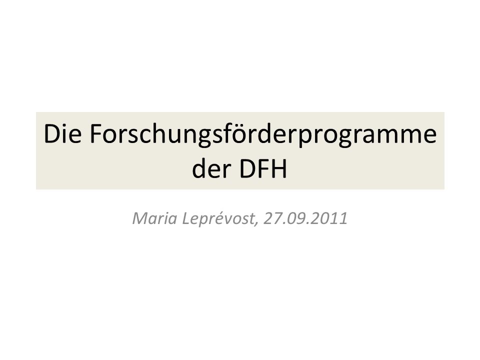 Die Forschungsförderprogramme der DFH Maria Leprévost, 27.09.2011