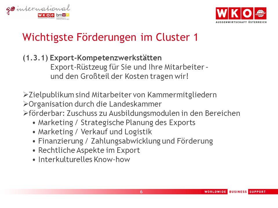 7 Wichtigste Förderungen im Cluster 1 (1.4.1) Exportberatung – Unterstützung aus Expertenhand Erarbeiten Sie gemeinsam mit einem professionellen Exportberater Ihren Einstieg in eine erfolgreiche Exporttätigkeit.