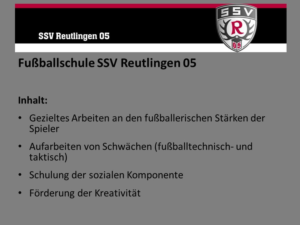 Fußballschule SSV Reutlingen 05 Inhalt: Gezieltes Arbeiten an den fußballerischen Stärken der Spieler Aufarbeiten von Schwächen (fußballtechnisch- und