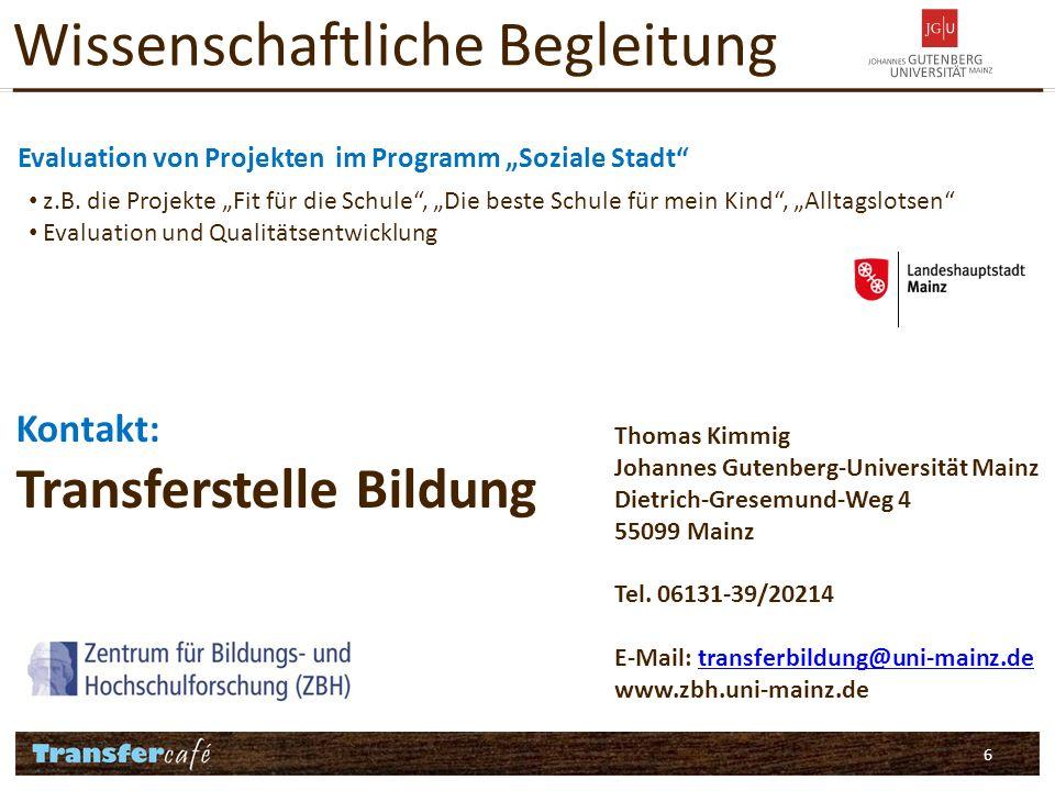 6 Wissenschaftliche Begleitung Evaluation von Projekten im Programm Soziale Stadt z.B.