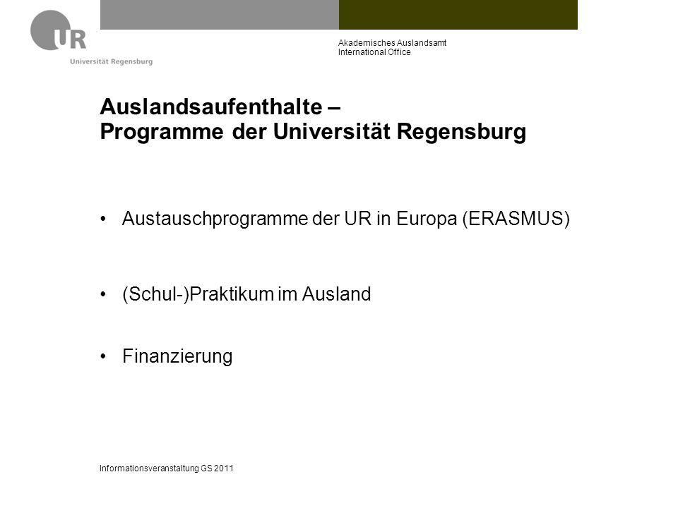 Auslandsaufenthalte – Programme der Universität Regensburg Austauschprogramme der UR in Europa (ERASMUS) (Schul-)Praktikum im Ausland Finanzierung Inf