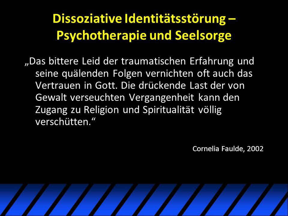 Dissoziative Identitätsstörung – Psychotherapie und Seelsorge Das bittere Leid der traumatischen Erfahrung und seine quälenden Folgen vernichten oft auch das Vertrauen in Gott.