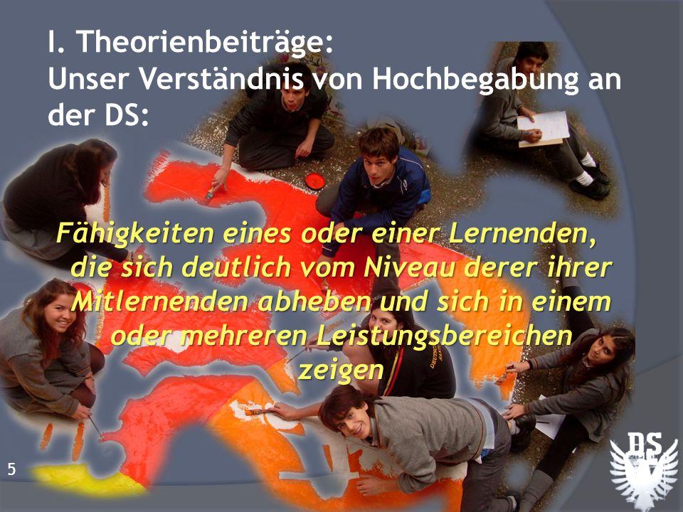 I. Theorienbeiträge: Unser Verständnis von Hochbegabung an der DS: Fähigkeiten eines oder einer Lernenden, die sich deutlich vom Niveau derer ihrer Mi