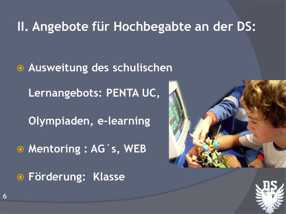 Vorgehen: Dezember (2010): 12 Schüler: II und IIIEM (Lehrerkonferenz) Juni: Koordinator:Fortbildung PENTA UC 7 II.