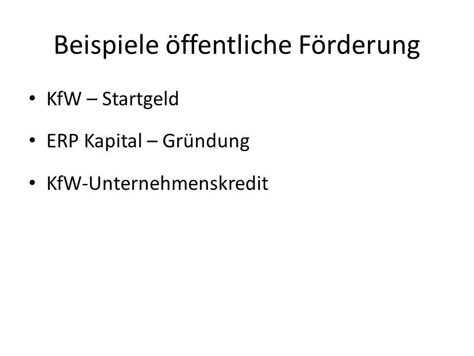 Beispiele öffentliche Förderung KfW – Startgeld ERP Kapital – Gründung KfW-Unternehmenskredit