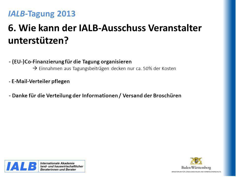 6.Wie kann der IALB-Ausschuss Veranstalter unterstützen.