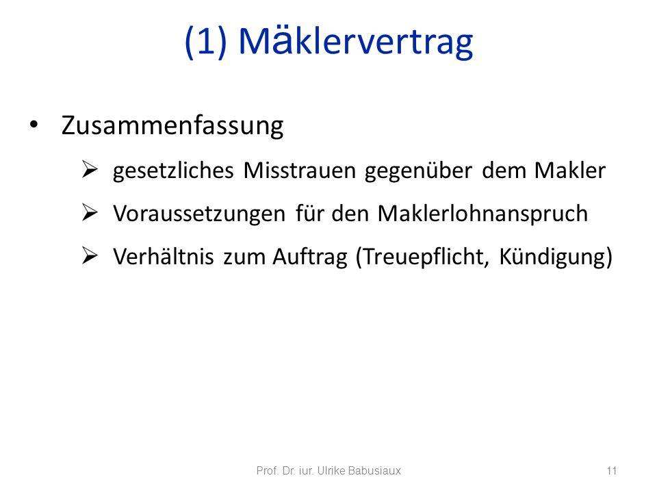Zusammenfassung gesetzliches Misstrauen gegenüber dem Makler Voraussetzungen für den Maklerlohnanspruch Verhältnis zum Auftrag (Treuepflicht, Kündigun