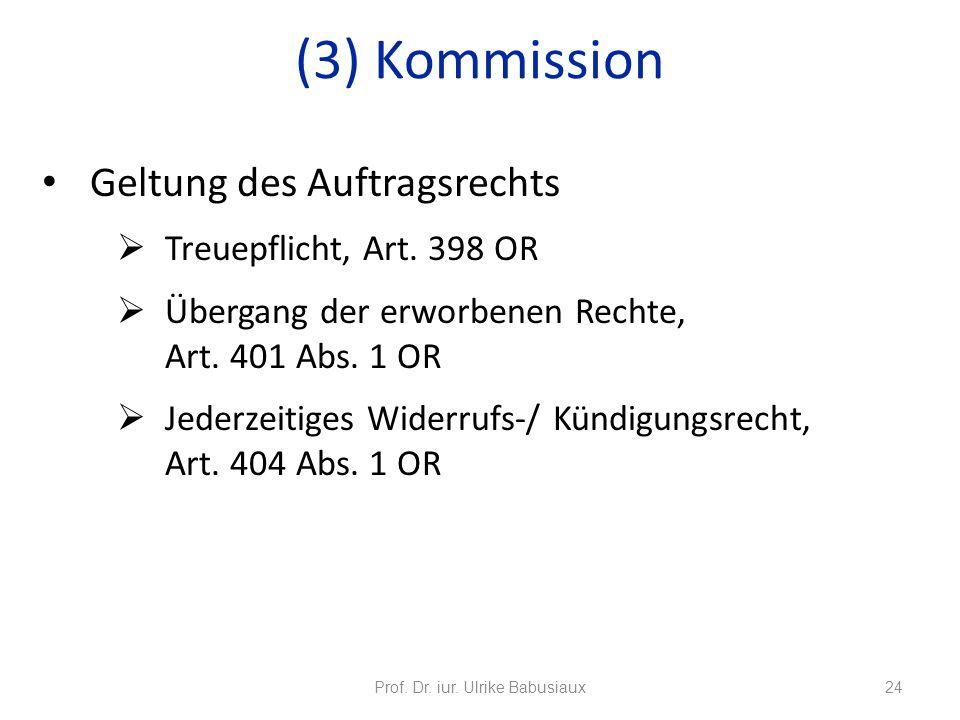 Geltung des Auftragsrechts Treuepflicht, Art. 398 OR Übergang der erworbenen Rechte, Art. 401 Abs. 1 OR Jederzeitiges Widerrufs-/ Kündigungsrecht, Art