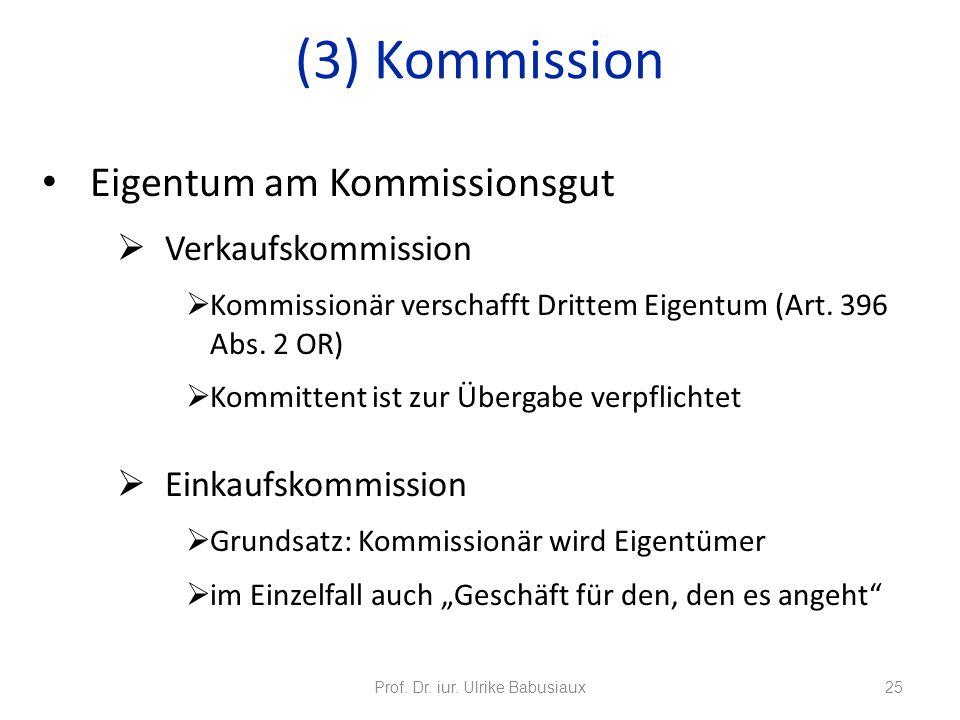 Eigentum am Kommissionsgut Verkaufskommission Kommissionär verschafft Drittem Eigentum (Art. 396 Abs. 2 OR) Kommittent ist zur Übergabe verpflichtet E