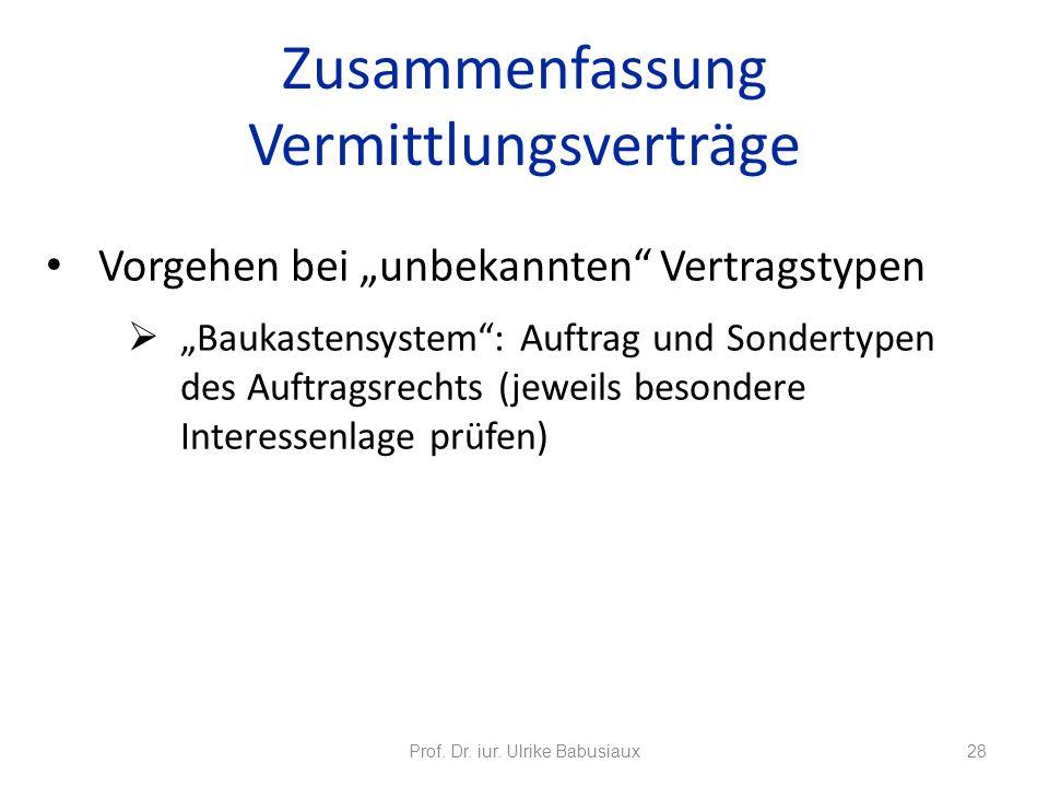 Vorgehen bei unbekannten Vertragstypen Baukastensystem: Auftrag und Sondertypen des Auftragsrechts (jeweils besondere Interessenlage prüfen) Prof. Dr.