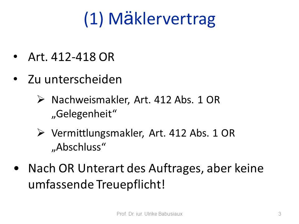 Art. 412-418 OR Zu unterscheiden Nachweismakler, Art. 412 Abs. 1 OR Gelegenheit Vermittlungsmakler, Art. 412 Abs. 1 OR Abschluss Nach OR Unterart des