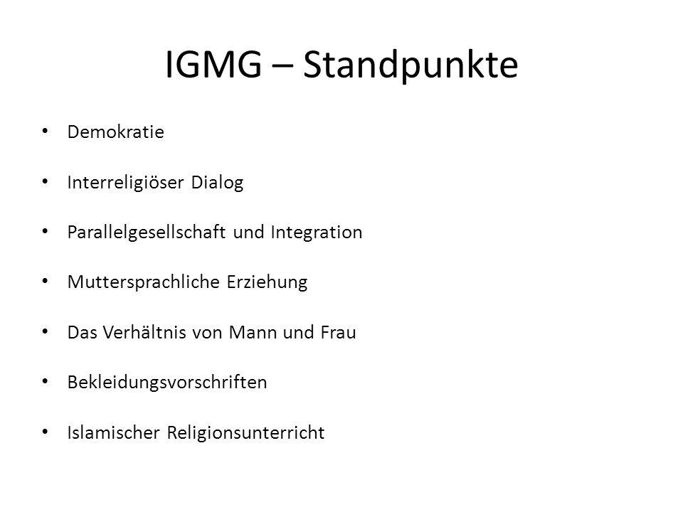IGMG – Standpunkte Demokratie Interreligiöser Dialog Parallelgesellschaft und Integration Muttersprachliche Erziehung Das Verhältnis von Mann und Frau