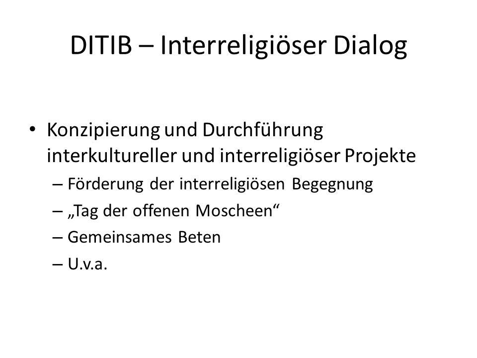 DITIB – Interreligiöser Dialog Konzipierung und Durchführung interkultureller und interreligiöser Projekte – Förderung der interreligiösen Begegnung –