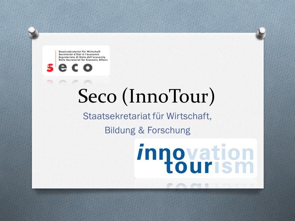 Seco (InnoTour) Staatsekretariat für Wirtschaft, Bildung & Forschung