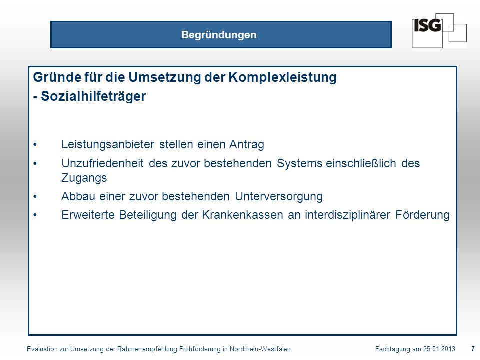 Evaluation zur Umsetzung der Rahmenempfehlung Frühförderung in Nordrhein-Westfalen Fachtagung am 25.01.201318 Nettoaufwand für Komplexleistung Quelle: Leistungsdaten der AOKen und der Ersatzkassen für das Rheinland und Westfalen-Lippe 3,3 Mio.