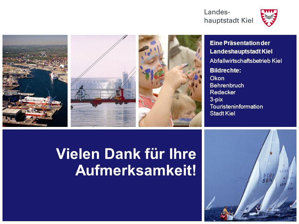 Vielen Dank für Ihre Aufmerksamkeit! Eine Präsentation der Landeshauptstadt Kiel Abfallwirtschaftsbetrieb Kiel Bildrechte: Okon Behrenbruch Redecker 3